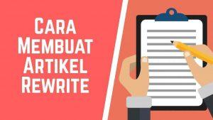 Tips dan Trik Jitu Cara Membuat Artikel Rewrite